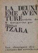 Tzara, Tristan - Deuxième aventure céleste de Monsieur Antipyrine