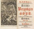 Barthold Heinrich Brockes - Irdisches Vergnügen, Tle. 1-10 in 5 Bdn. und 1 Bd. (Tle. 1-3)