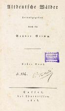 Jakob und Wilhelm Grimm - Altdeutsche Wälder. 3 Bände